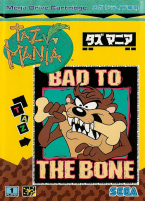 Taz-Mania ~ Bad To The Bone ~